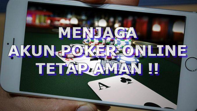 Menjaga Akun Poker Online Tetap Aman